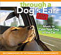 Through a Dog's Ear Driving Edition—Music to Calm Your Dog in the Car